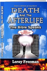 Death and The Afterlife ~ The Bible Speaks