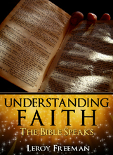 Understanding Faith ~ The Bible Speaks