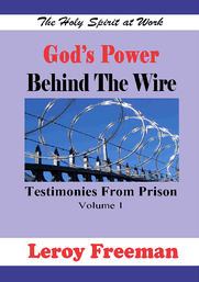 God's Power Behind The Wire ~ Testimonies From Prison